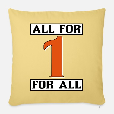 Alles all for 1 for all - Sofa pillow with filling 45cm x 45cm