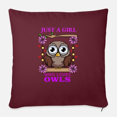 Who Loves Owls Just A Girl Who Loves Owls Owl Bird Gift - Sofa pillow with filling 45cm x 45cm