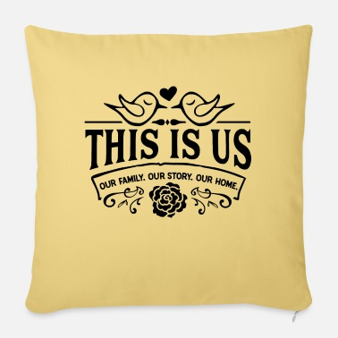 Us This is us - Sofa pillow with filling 45cm x 45cm