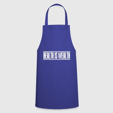 health is wealth - Cooking Apron