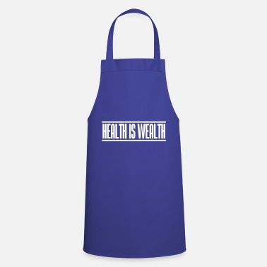 Wealth health is wealth - Cooking Apron