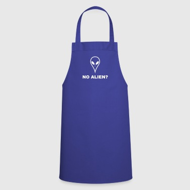 NO ALIEN? There are no aliens - Cooking Apron