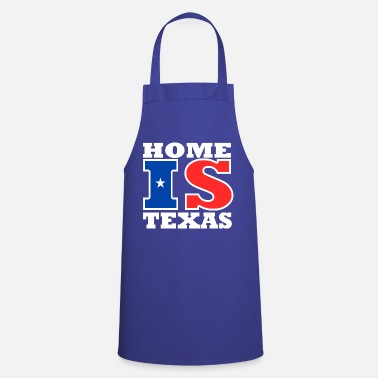 Texas Texas - Home is Texas - Apron