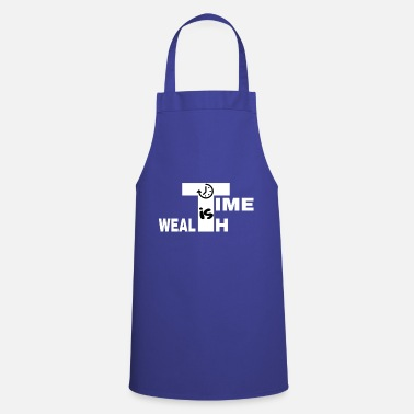 Wealth TIME IS WEALTH - Apron