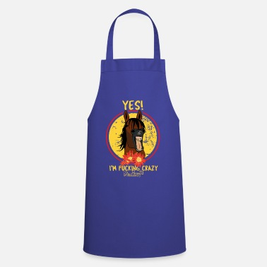 Yes, I'm fucking crazy - Apron