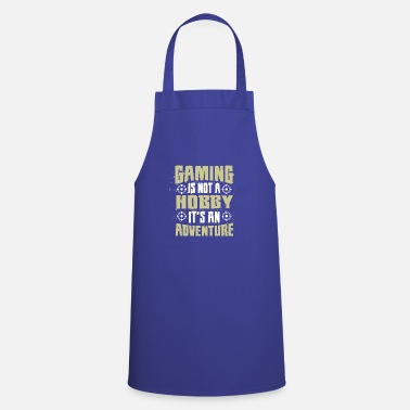 Gaming is not a Hobby, Its an Adventure - Apron