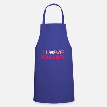 Lurch Axolotl Schwanzlurch - I love Axolotl Lurche - Cooking Apron