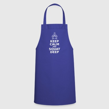 Keep calm and squat deep - Cooking Apron