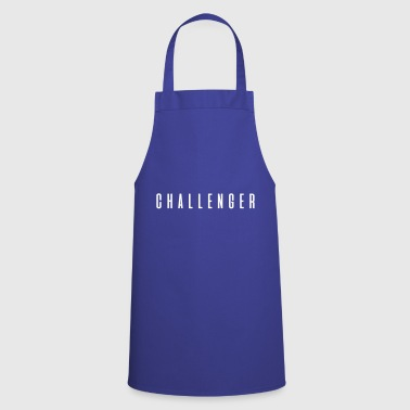 Challenger! Cool gift saying - Cooking Apron