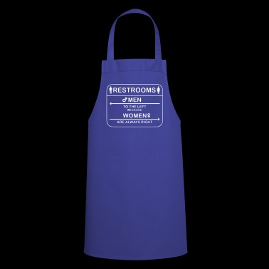 Restroom Women are always right - Cooking Apron