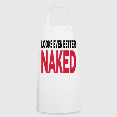 Looks even better naked! - Cooking Apron