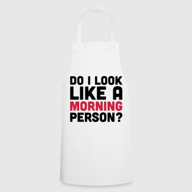 A Morning Person  - Cooking Apron