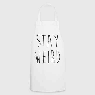 Stay Weird Funny Quote - Kochschürze
