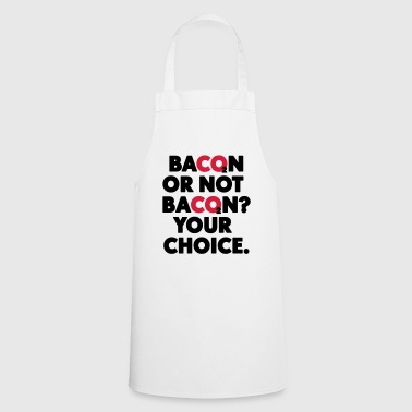 Bacon or not bacon - Cooking Apron