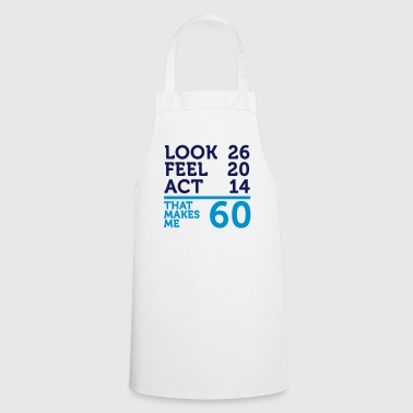 I am 60 years old, but .... - Cooking Apron