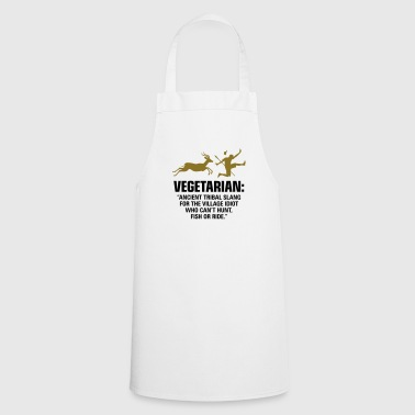 Vegetarians are weak people - Cooking Apron