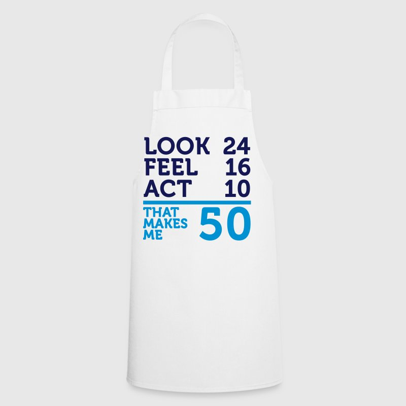 I am 50 years old, but .... - Cooking Apron