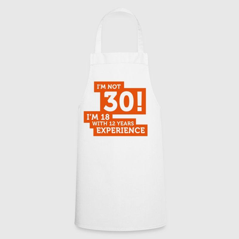 30 years? I m 18 with 12 years experience! - Cooking Apron