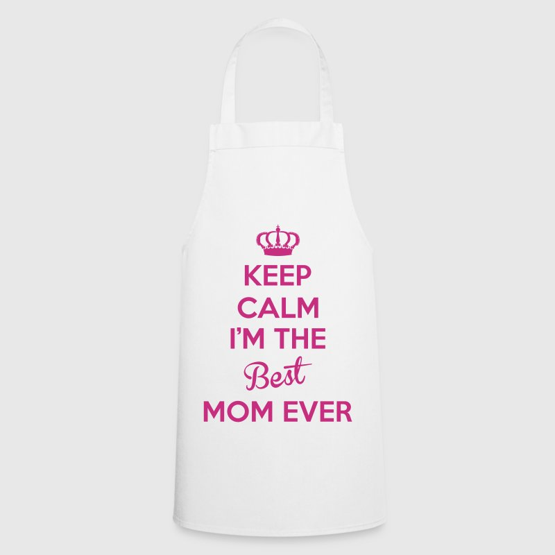 KEEP CALM I'M THE BEST MOM EVER - Cooking Apron