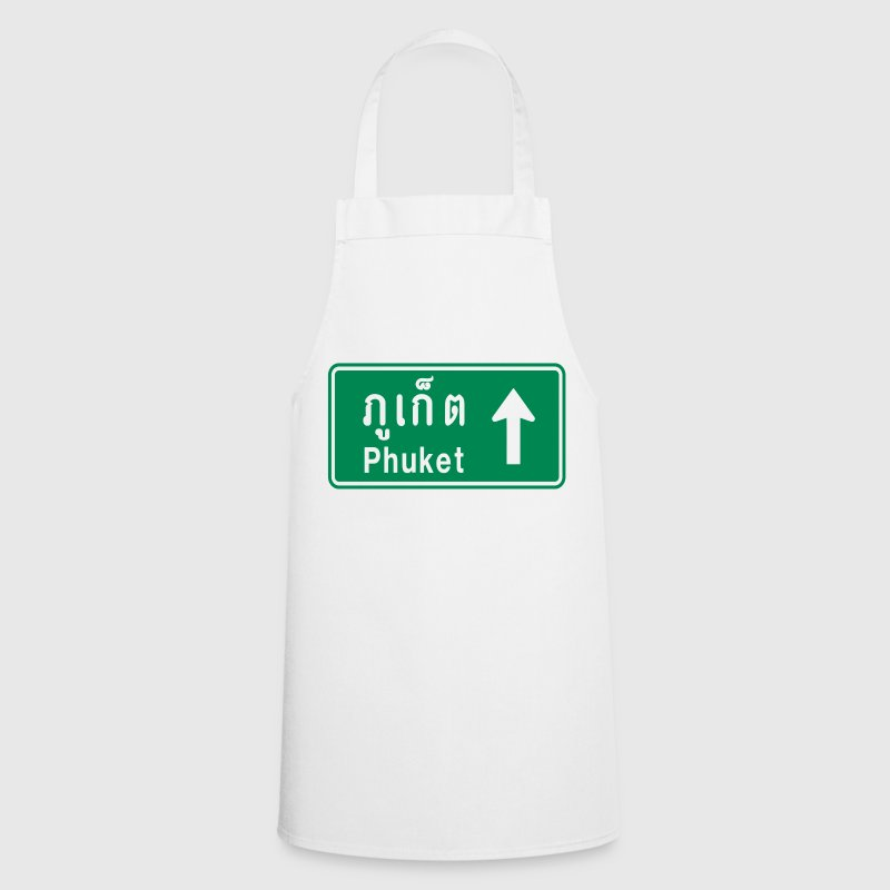 Phuket, Thailand / Highway Road Traffic Sign - Cooking Apron