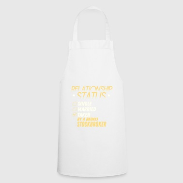 Relationship Status Taken by a Badass Stockbroker - Cooking Apron
