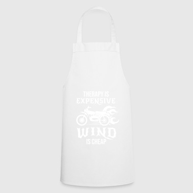 Therapy is expensive wind is cheap Biker Bike Gift - Cooking Apron