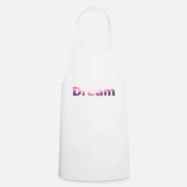 Dream Dream / Dream - Cooking Apron