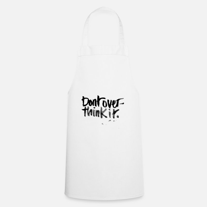 Cool Aprons - Don't overthink it - Apron white