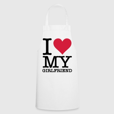 I love my girlfriend - Cooking Apron