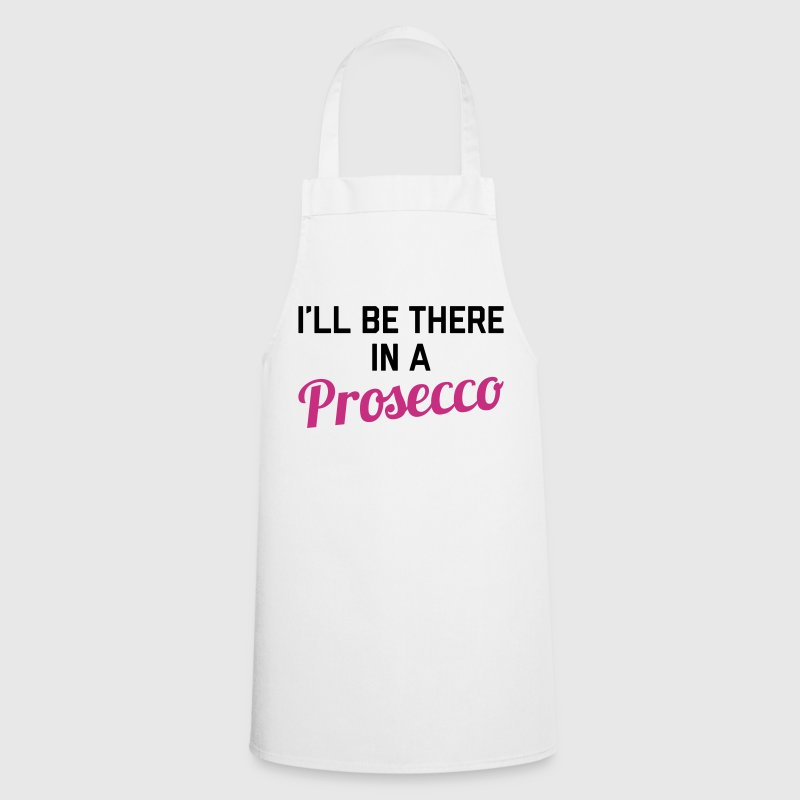 In A Prosecco Funny Quote - Cooking Apron