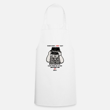 Ja Then I think already the JA says yes. - Cooking Apron