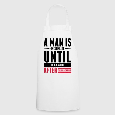 A Man is Incomplete until he is married (2015) - Cooking Apron