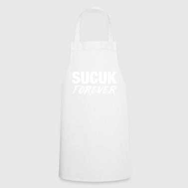 Sucuk Forever T-Shirt Funny Quote - Cooking Apron