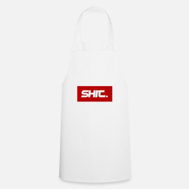 Shit shit - Cooking Apron