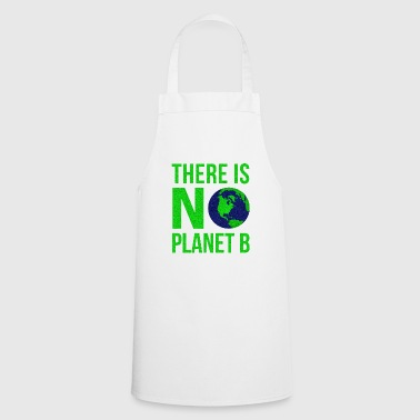 B Day There Is No Planet B - Earth Day - Cooking Apron