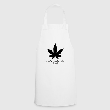 Smoke Weed Lets smoke the weed - Cooking Apron
