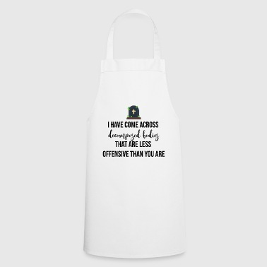 I have come across decomposed bodies - Cooking Apron