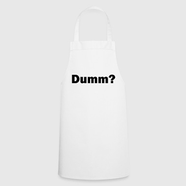 Stupid - Cooking Apron
