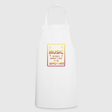 Music - Music is who I am - Cooking Apron