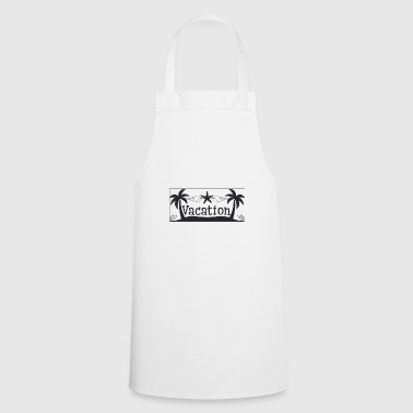 Vacation Vacation - Vacation - Cooking Apron