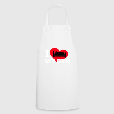 I love my bed - Cooking Apron
