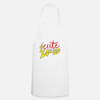 Loud Cute But Loud - Cooking Apron