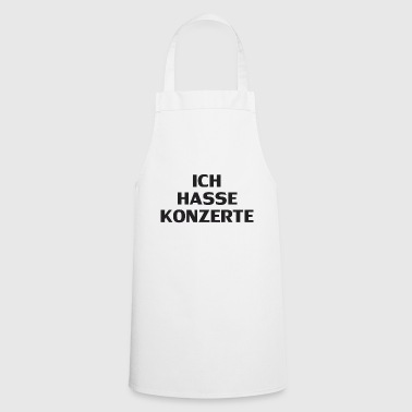 I hate concerts - Cooking Apron