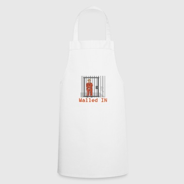 Donald Trump Walled in by Donald Trump - Cooking Apron