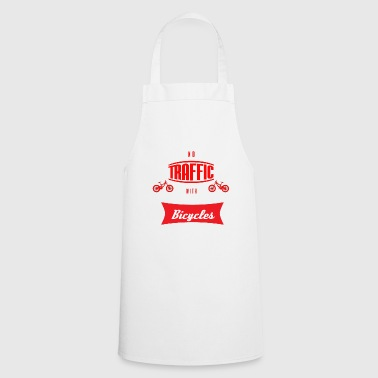 NO TRAFFIC WITH BICYCLES - Cooking Apron