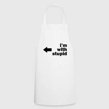 im with stupid - gift idea - Cooking Apron