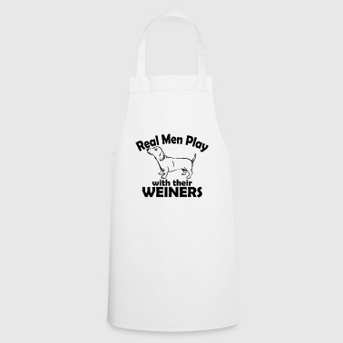 06 real men play with their weiners copy - Cooking Apron