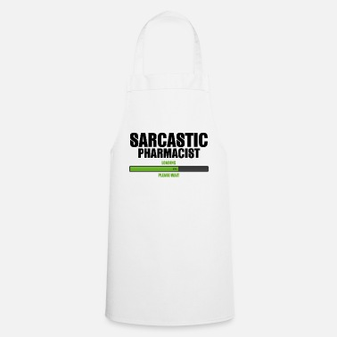 Pharmacist Pharmacy / Pharmacist: Sarcastic Pharmacist - Load - Cooking Apron