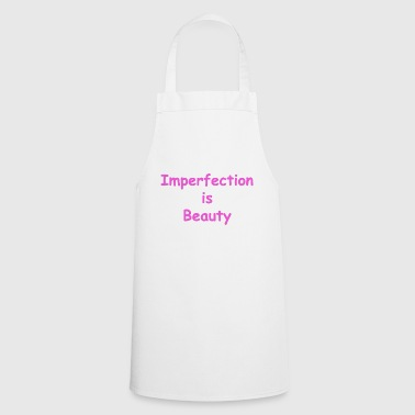 Imperfection is beauty - Cooking Apron