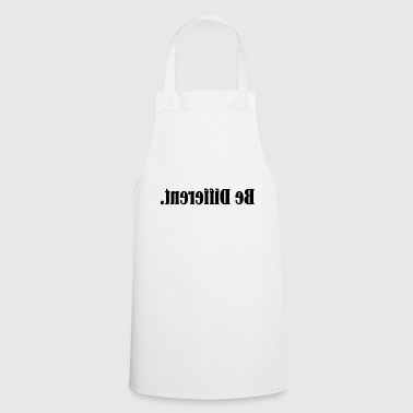 Be different. - Cooking Apron